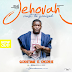 MUSIC: JEHOVAH MUST BE PRAISED BY GODSTIME E. OKORIE | PRODUCED BY OLUWADRUMMA  @min_godstime
