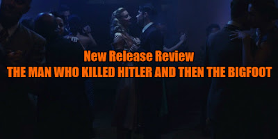 the man who killed hitler and then the bigfoot review