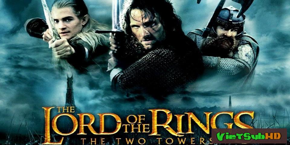 Phim Chúa Tể Của Những Chiếc Nhẫn 2: Hai Tòa Tháp VietSub HD | The Lord Of The Rings: The Two Towers 2002