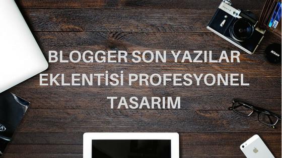 Blogger-için-işlevsel-son-yazılar-eklentisi