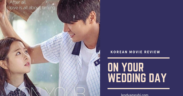 on your wedding day korean movie review