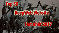 Video Khám phá Deepweb: Top 50 Website trên Deepweb Hot nhất 2017