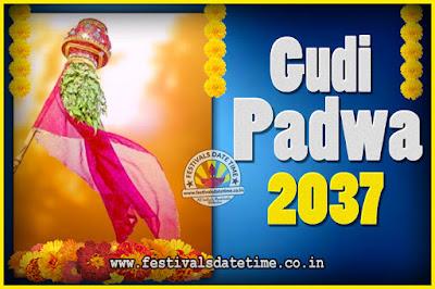 2037 Gudi Padwa Pooja Date & Time, 2037 Gudi Padwa Calendar