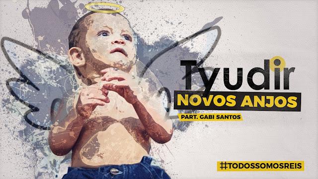 """Tyudir lança o som """"Novos Anjos"""" com part. de Gabi Santos"""