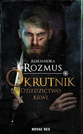 """""""Okrutnik. Dziedzictwo krwi"""" - Aleksandra Rozmus"""