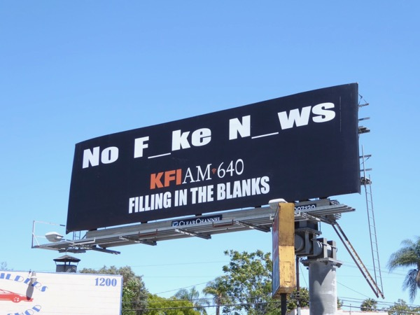 No Fake News Filling blanks KFI AM 640 billboard