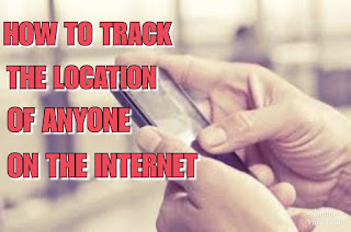 How to Track The Location of Anyone On The Internet