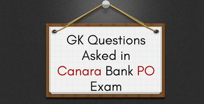 GK Questions Asked in Canara Bank PO Exam: 4th March - Shift 1