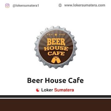 Lowongan Kerja Pekanbaru: Beer House Cafe Mei 2021