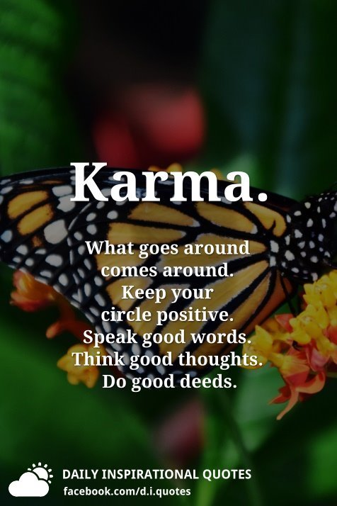 Karma What Goes Around Comes Keep Your Circle Positive Speak Good Words Think Thoughts Do Deeds