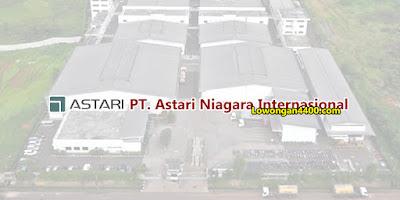 Lowongan Kerja PT. Astari Niagara Internasional Desember 2020