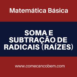 aprendendo a calcular Soma e subtração de raízes