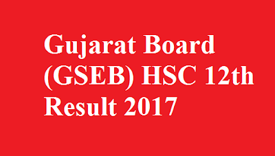 GSEB HSC 12th Result 2017
