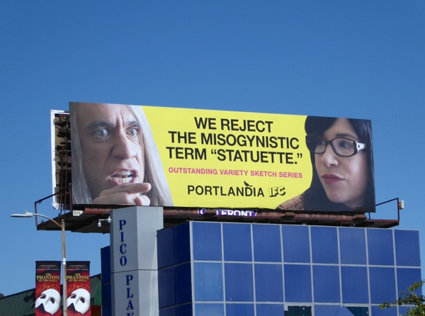 We reject misogynistic term statuette Portlandia Emmy 2015 billboard