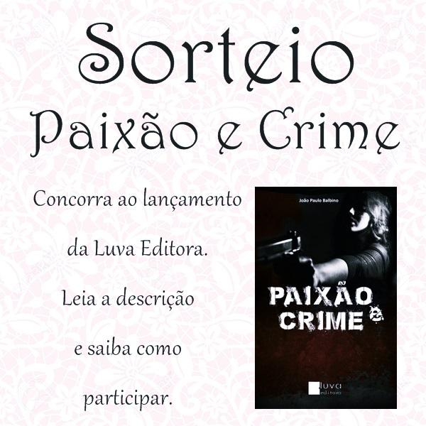 """Resenha premiada """"Paixão e Crime"""""""