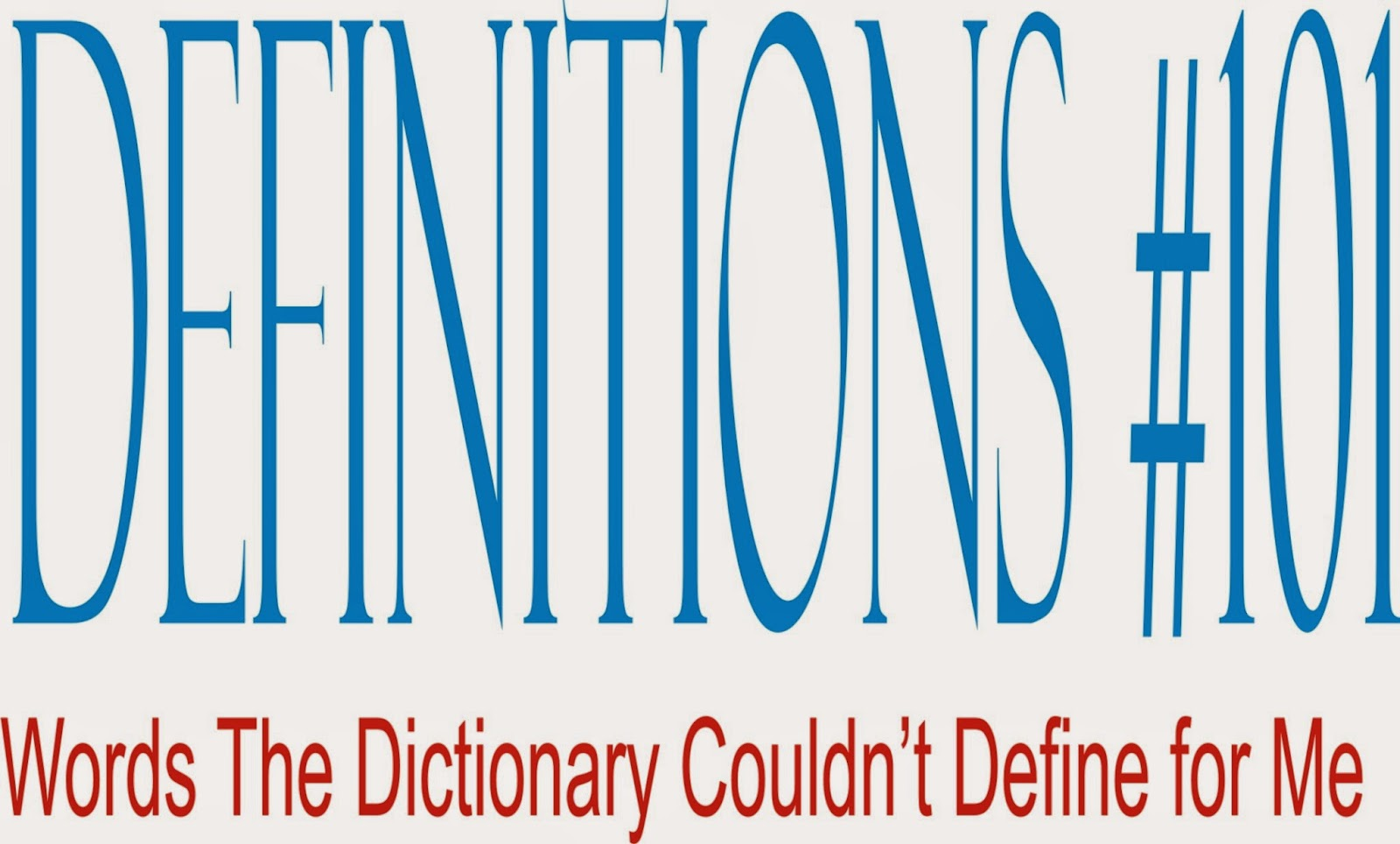 #Definitions101: My Witty and Funny Definitions