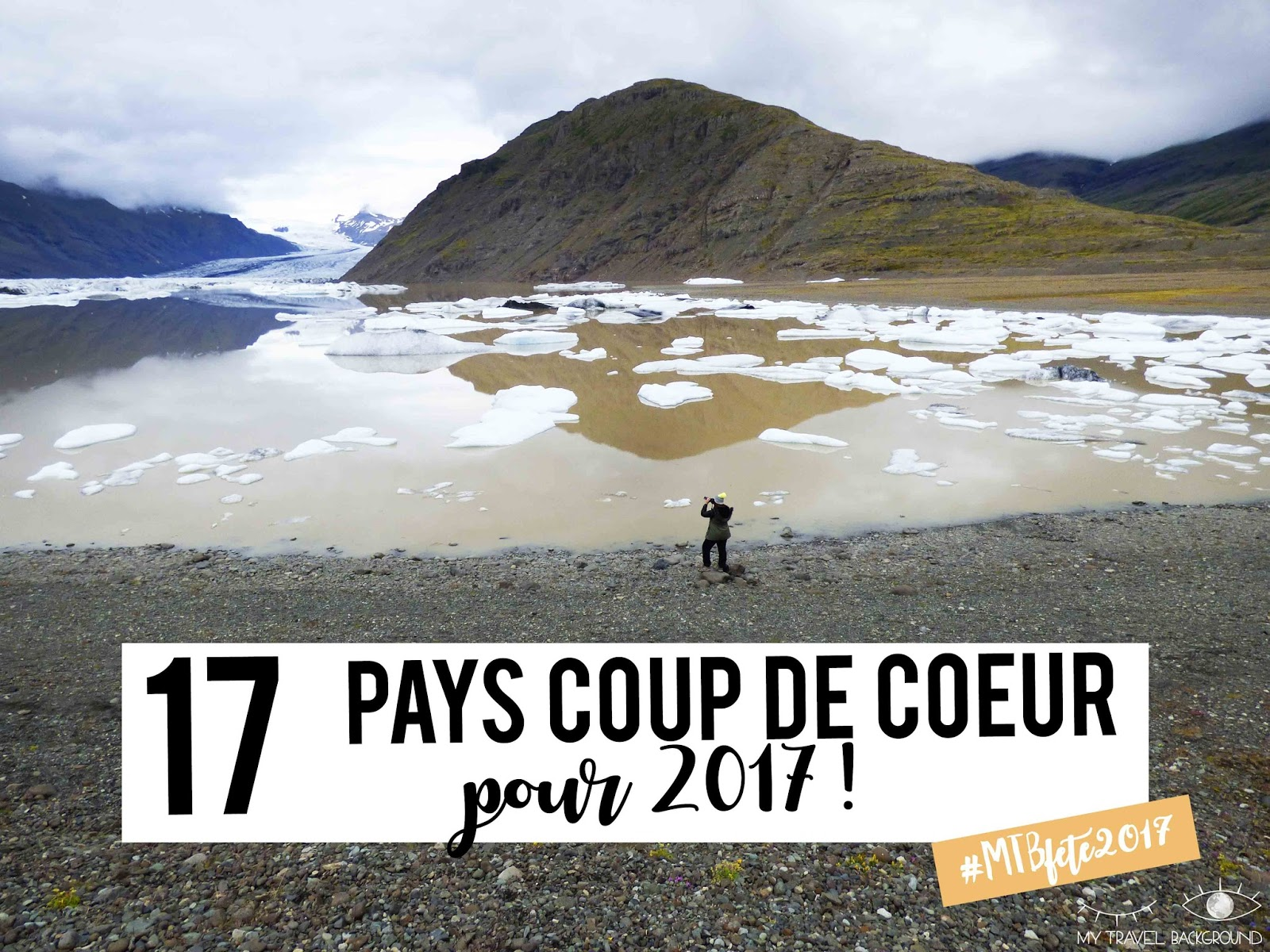 My Travel Background : 17 pays coup de coeur pour 2017
