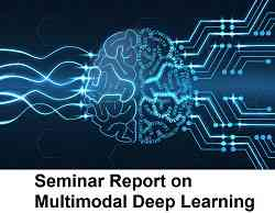 Seminar Report on Multimodal Deep Learning