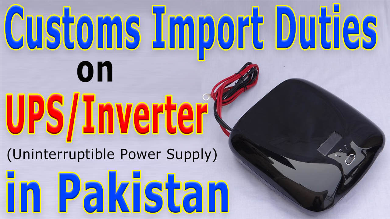 Customs-Import-Duty-on-UPS-Inverter-in-Pakistan