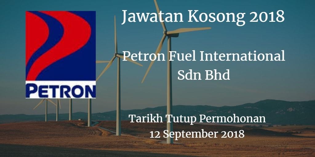 Jawatan Kosong Petron Fuel International Sdn Bhd 12 September 2018
