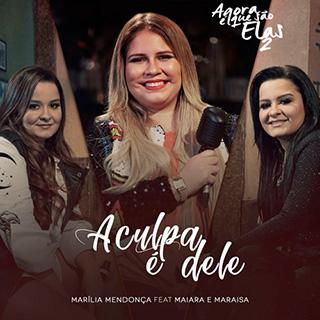Baixar Música A Culpa é Dele - Marília Mendonça feat. Maiara e Maraisa Mp3
