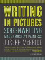 Writing in Pictures: Screenwriting Made (Mostly) Painless by Joseph McBride