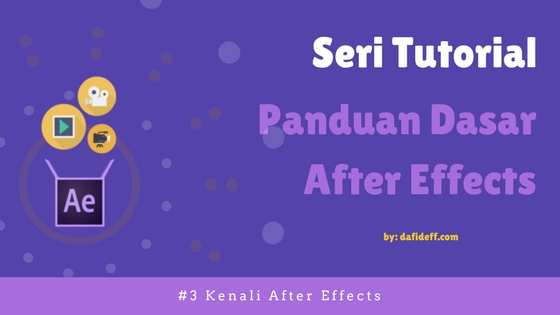 Panduan Dasar After Effects: Kenali After Effects