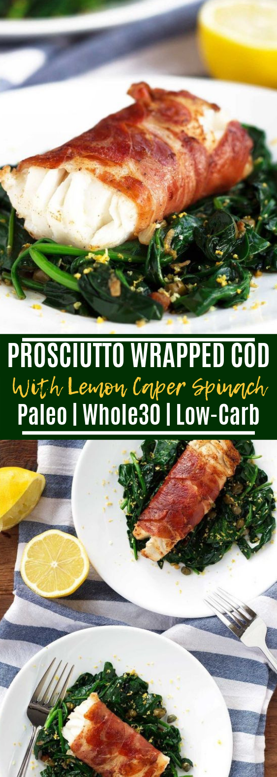 PROSCIUTTO-WRAPPED COD WITH LEMON CAPER SPINACH #healthy #keto