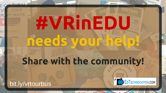 #VRinEDU needs your help! | by @EdTechnocation | bit.ly/vrtourbus