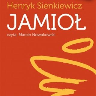 """""""Jamioł. Obrazek wiejski"""" Henryk Sienkiewicz"""