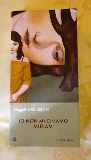 Io non mi chiamo Miriam Majgull Axelsson recensione Felice con un libro