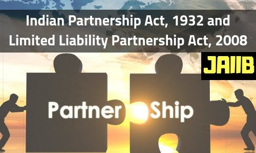 Indian Partnership Act, 1932 and Limited Liability Partnership Act, 2008