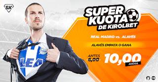Kirolbet superkuota Real Madrid vs Alaves 24 febrero