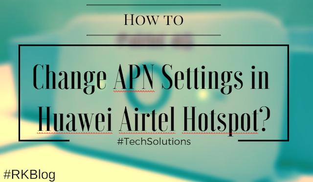 How to Change APN Settings in Unlocked Huawei Airtel e5573s-606 Mobile Hotspot WiFi Router