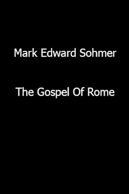 Mark Edward Sohmer-The Gospel Of Rome-