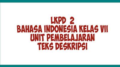 LKPD 2 | LKPD Bahasa Indonesia Kelas 7 Kurikulum 2013