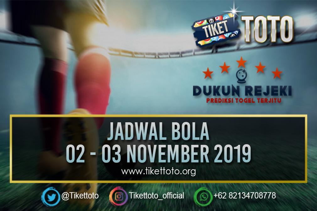 JADWAL BOLA TANGGAL 02 – 03 NOVEMBER 2019