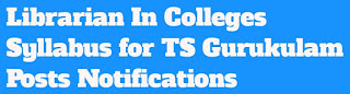 Librarian In College Syllabus For TS Gurukulam Posts Notifications