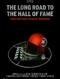 The Long Road to the Hall of Fame: From Tony King to Malik Farrakhan | Bmovies