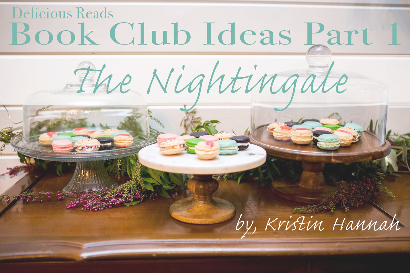"delicious reads: book club ideas for ""the nightingale"" by kristin"