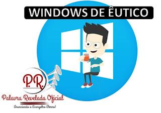 O WINDOWS DE ÊUTICO