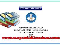 Download Pedoman  pelaksanaan Olimpiade Guru Nasional( OGN) SD dan SMP tahun 2017