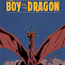 THE BOY AND THE DRAGON - PAIN AND JOY IN ONE SIMPLE COMIC BOOK