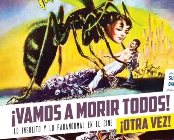 ¡Vamos a Morir Todos! ¡Otra Vez! Lo Insólito y lo Paranormal en el Cine. Reseña