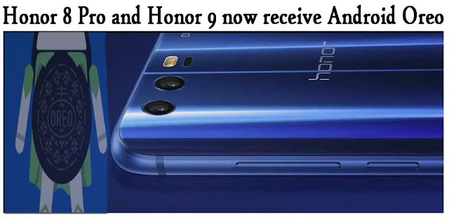 Android Oreo update for Honor 8 Pro and Honor 9