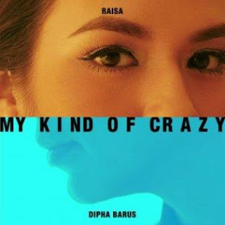 Download Lagu Mp3 Lirik Lagu Raisa feat. Dipha Barus - My Kind Of Crazy