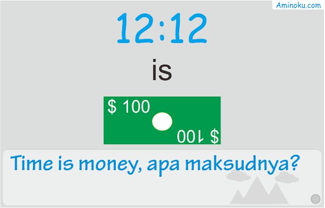 Time is money, apa maksudnya