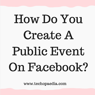 How do you create a public event on Facebook?