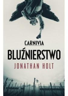 """Carnivia. Bluźnierstwo"" – Jonathan Holt"