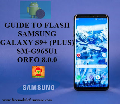 Guide To Flash Samsung Galaxy S9+ G965U1 Oreo 8.0.0 Odin Method Tested Firmware All Regions